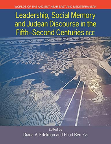 9781781792698: Leadership, Social Memory and Judean Discourse in the Fifth-Second Centuries Bce (Worlds of the Ancient Near Eas)