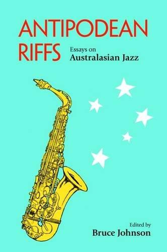 Antipodean Riffs (Paperback): Johnson Bruce