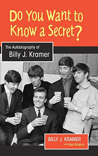 9781781793619: Do You Want to Know a Secret?: The Autobiography of Billy J. Kramer (Studies in Popular Music)
