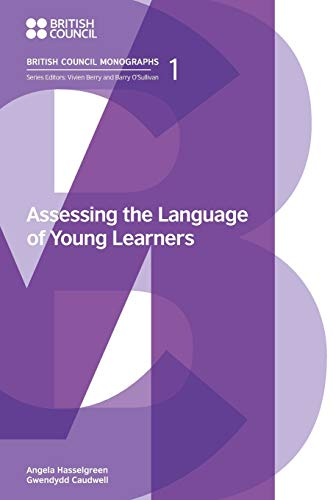9781781794708: Assessing the Language of Young Learners (British Council Monographs on Modern Language Testing)