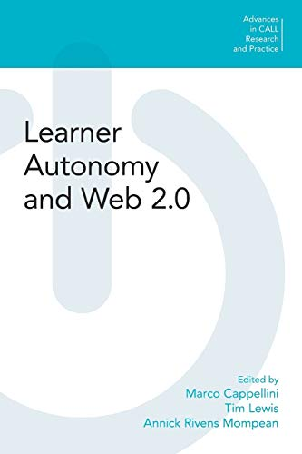 Learner Autonomy and Web 2.0 (Advances in