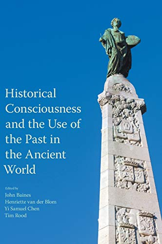 9781781796566: Historical Consciousness and the Use of the Past in the Ancient World