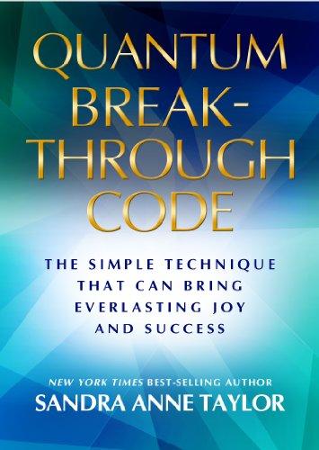 9781781800072: Quantum Breakthrough Code: The Simple Technique That Brings Everlasting Joy and Success