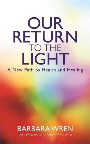 9781781800713: Our Return to the Light: A New Path to Health and Healing