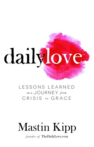 Daily Love: Growing into Grace: Kipp, Mastin