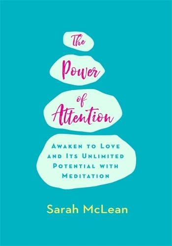 9781781801048: The Power of Attention: Awaken to Love and Its Unlimited Potential with Meditation