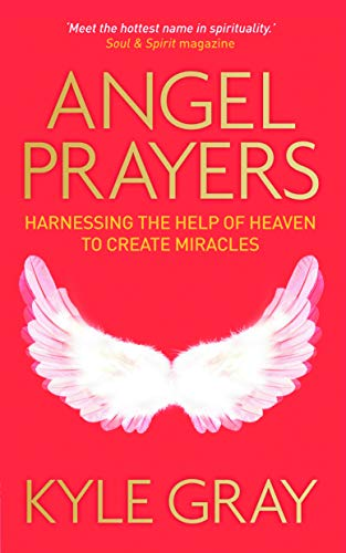 9781781801512: Angel Prayers: Harnessing the Help of Heaven to Create Miracles