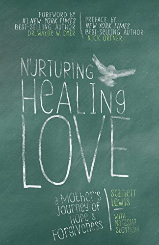 9781781801772: Nurturing Healing Love: A Mother's Journey of Hope and Forgiveness
