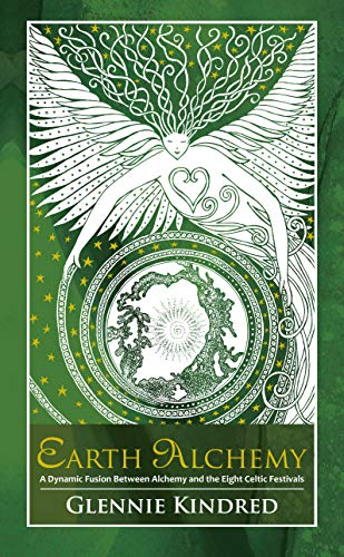 9781781802342: Earth Alchemy: A Dynamic Fusion Between Alchemy and the Eight Celtic Festivals