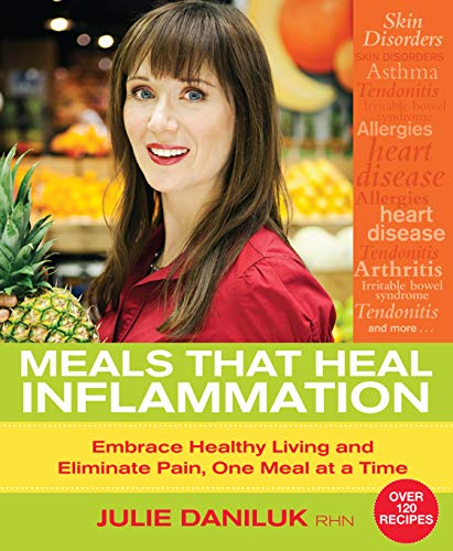 9781781802878: Meals That Heal Inflammation: Embrace Healthy Living and Eliminate Pain, One Meal at a Time