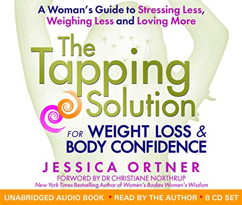 The Tapping Solution for Weight Loss and Body Confidence: A Woman's Guide to Stressing Less, ...