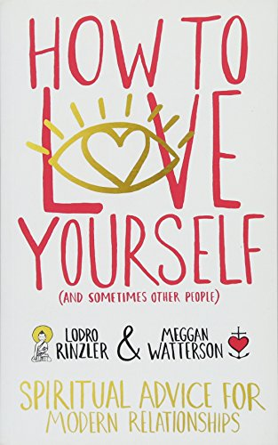 9781781803028: How to Love Yourself (and Sometimes Other People): Spiritual Advice for Modern Relationships
