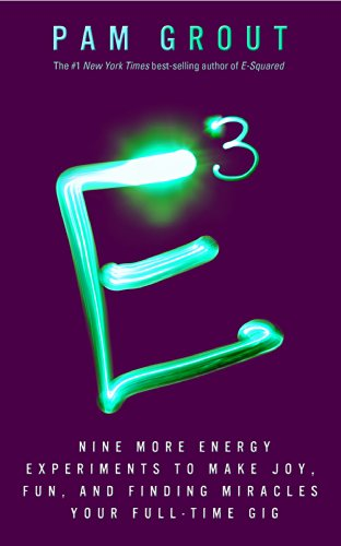 E-Cubed: Nine More Energy Experiments That Prove Manifesting Magic and Miracles Is Your Full-Time ...