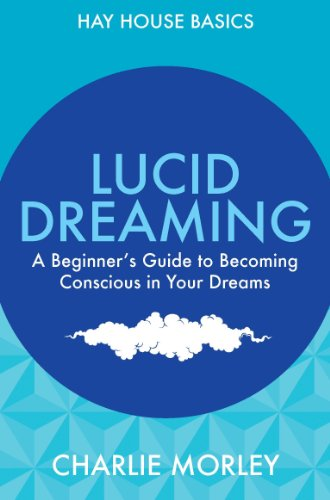 9781781803431: Lucid Dreaming: A Beginner's Guide to Becoming Conscious in Your Dreams (Hay House Basics)