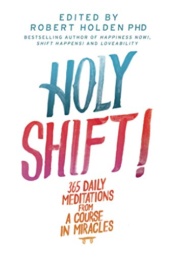 9781781803448: Holy Shift!: 365 Daily Meditations from A Course in Miracles