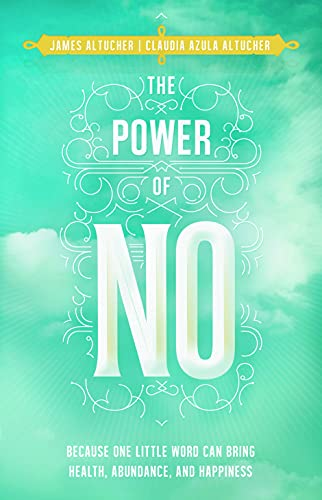 9781781803493: The Power of No: Because One Little Word Can Bring Health, Abundance and Happiness