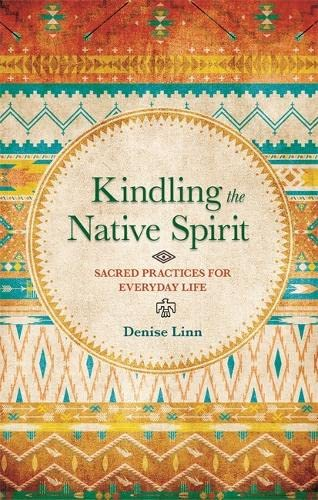 9781781803516: Kindling the Native Spirit: Sacred Practices for Everyday Life