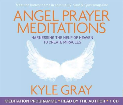 9781781803837: Angel Prayer Meditations: Harnessing the Help of Heaven to Create Miracles