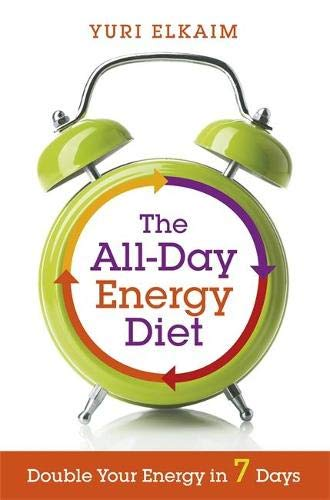 9781781803936: The All-Day Energy Diet: Double Your Energy in 7 Days
