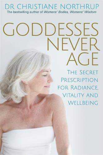 9781781803974: Goddesses Never Age: The Secret Prescription for Radiance, Vitality and Wellbeing