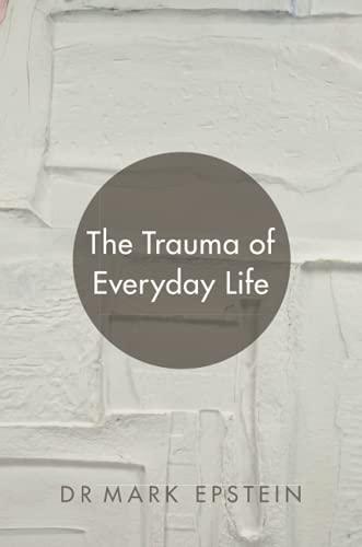 9781781804087: The Trauma of Everyday Life