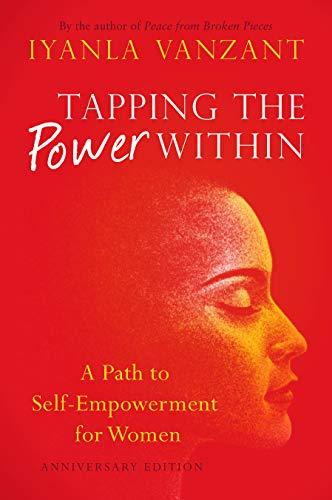 Tapping the Power Within: A Path to Self-Empowerment for Women: Anniversary Edition: Vanzant, ...