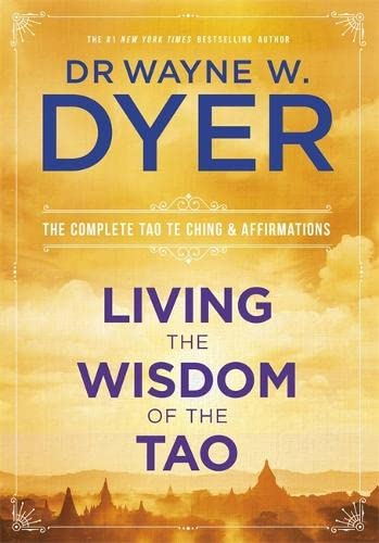 9781781804247: Living the Wisdom of the Tao: The Complete Tao Te Ching and Affirmations