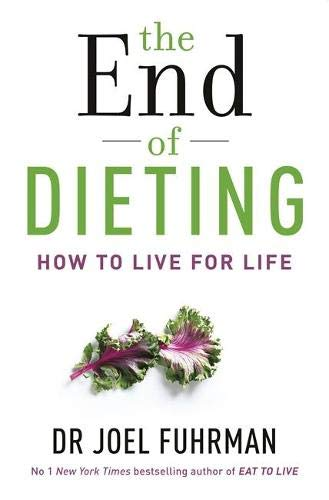 9781781804346: The End of Dieting: How to Live for Life