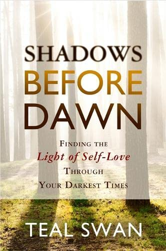 9781781804698: Shadows Before Dawn: Finding the Light of Self-Love Through Your Darkest Times