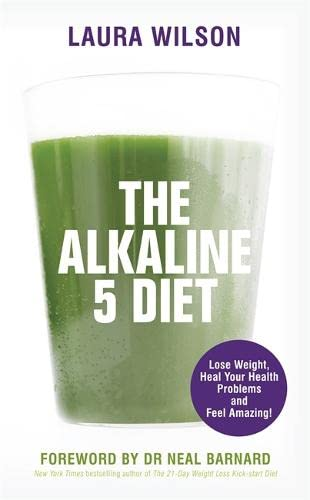 9781781804827: The Alkaline 5 Diet: Lose Weight, Heal Your Health Problems and Feel Amazing!