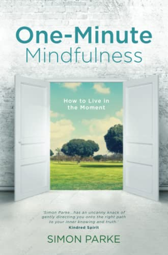 9781781804964: One-Minute Mindfulness: How to Live in the Moment