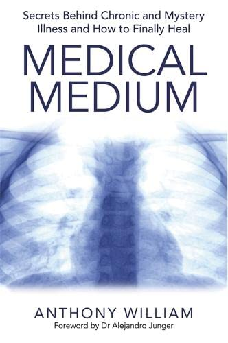 9781781805367: Medical Medium: Secrets Behind Chronic and Mystery Illness and How to Finally Heal