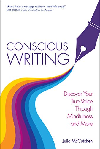 9781781805428: Conscious Writing: Discover Your True Voice Through Mindfulness and More