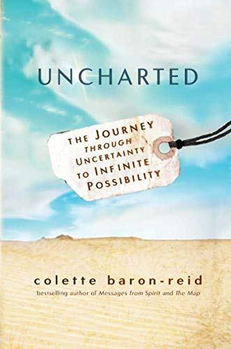 9781781805510: Uncharted: The Journey through Uncertainty to Infinite Possibility