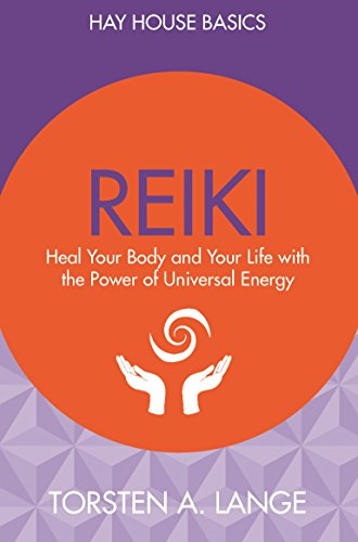 9781781805558: Reiki: Heal Your Body and Your Life with the Power of Universal Energy (Hay House Basics)