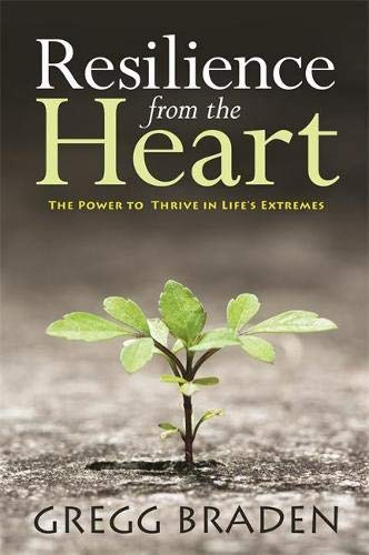 9781781805695: Resilience from the Heart: The Power to Thrive in Life's Extremes