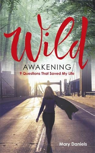 9781781805831: Wild Awakening: 9 Questions That Saved My Life