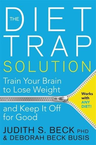 9781781805893: The Diet Trap Solution: Train Your Brain to Lose Weight and Keep It Off for Good