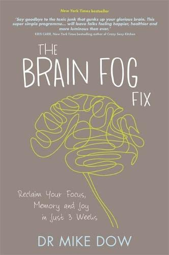 9781781805923: The Brain Fog Fix: Reclaim Your Focus, Memory and Joy in Just 3 Weeks