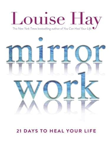 9781781806159: Mirror Work: 21 Days to Heal Your Life