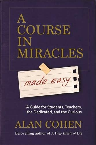 9781781806319: A Course in Miracles Made Easy: Mastering the Journey from Fear to Love