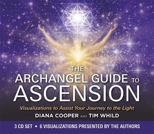 The Archangel Guide to Ascension: Visualizations to Assist Your Journey to the Light: Tim Whild