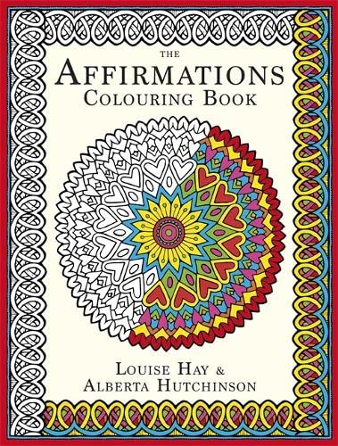 The Affirmations Colouring Book: Hay House UK Ltd