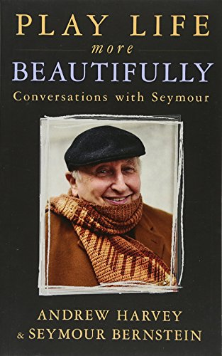 9781781806623: Play Life More Beautifully: Conversations with Seymour