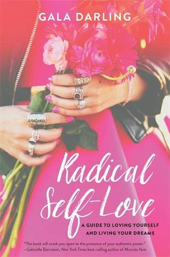 9781781806692: Radical Self-Love: A Guide to Loving Yourself and Living Your Dreams