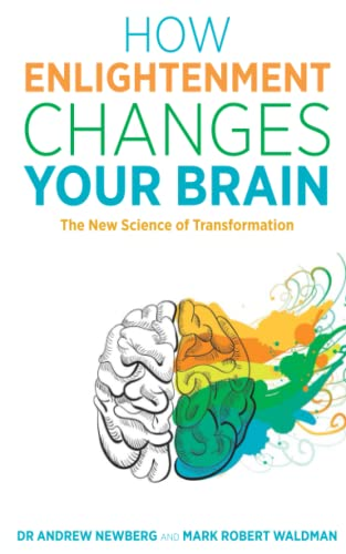 9781781807071: How Enlightenment Changes Your Brain: The New Science of Transformation