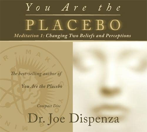 9781781807309: You Are the Placebo Meditation 1 - Revised Edition: Changing Two Beliefs and Perceptions