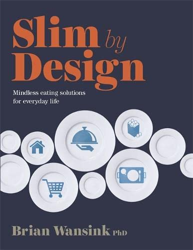 9781781807415: Slim by Design: Mindless Eating Solutions for Everyday Life