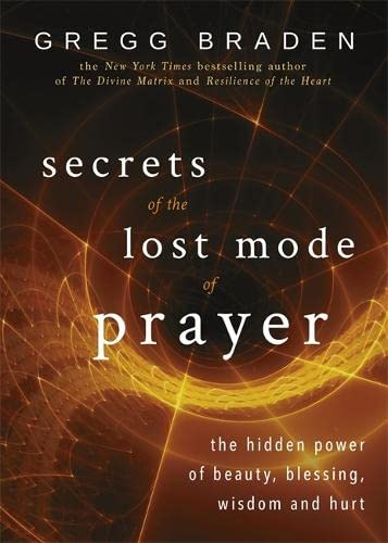 9781781807491: Secrets of the Lost Mode of Prayer: The Hidden Power of Beauty, Blessing, Wisdom and Hurt