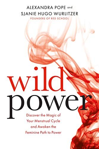 9781781807583: Wild Power: Discover the Magic of Your Menstrual Cycle and Awaken the Feminine Path to Power